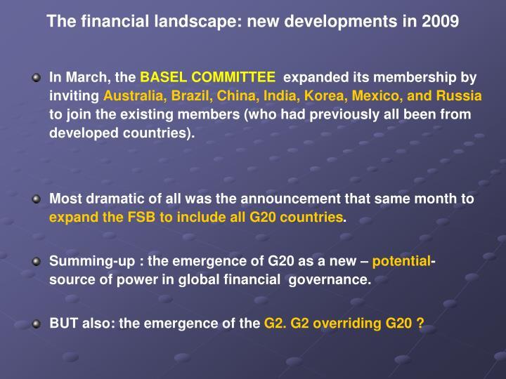 The financial landscape: new developments in 2009