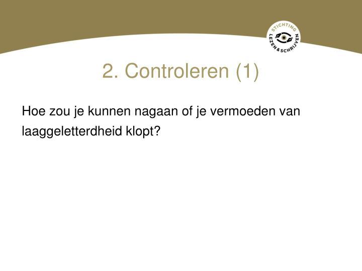 2. Controleren (1)