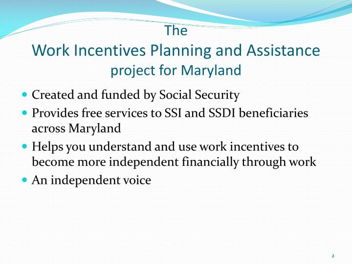 The work incentives planning and assistance project for maryland