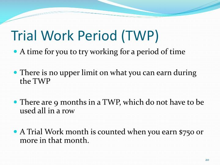 Trial Work Period (TWP)