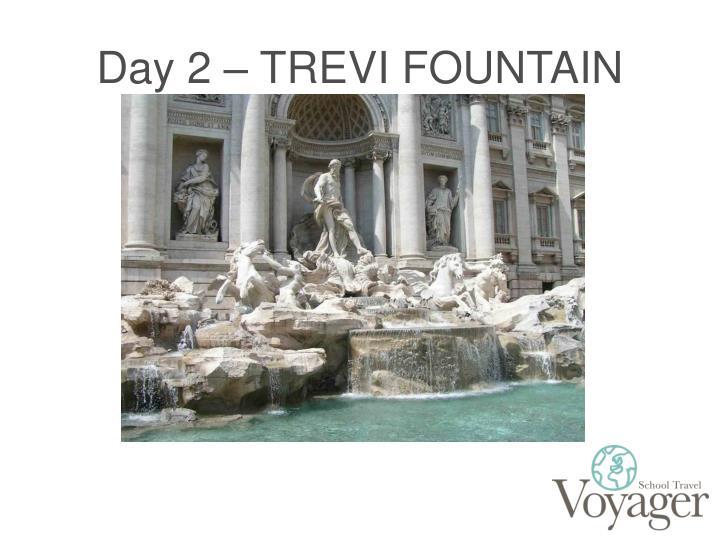 Day 2 – TREVI FOUNTAIN