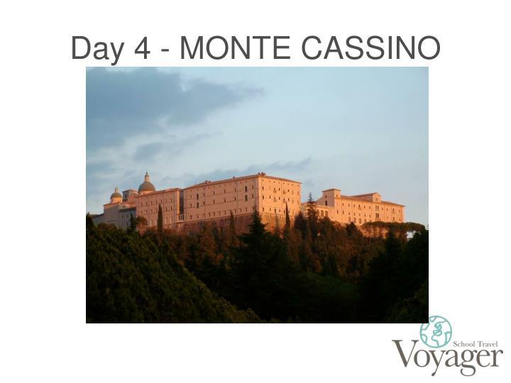 Day 4 - MONTE CASSINO