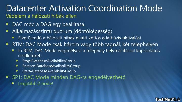 Datacenter Activation Coordination Mode