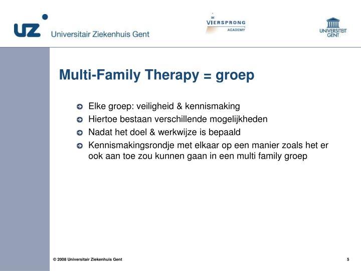 Multi-Family Therapy = groep