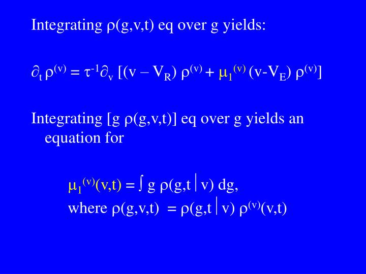 Integrating (g,v,t) eq over g yields: