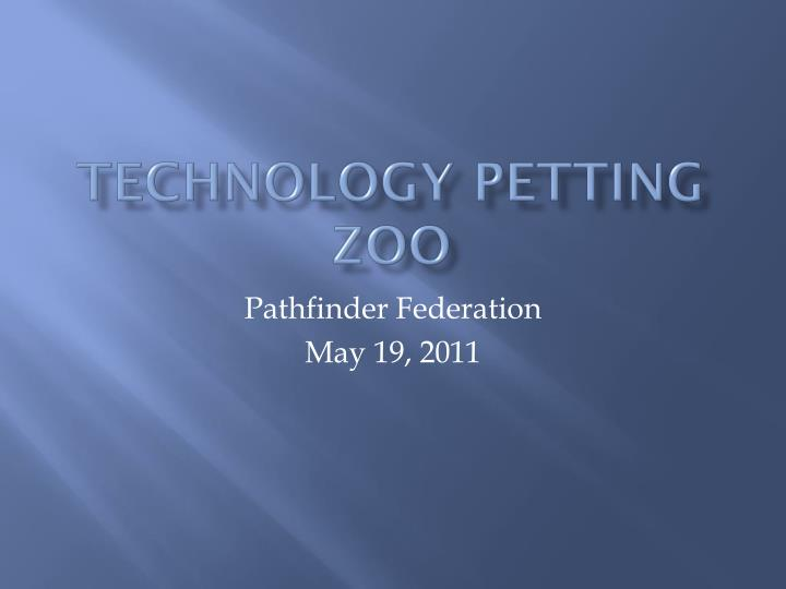 technology petting zoo n.