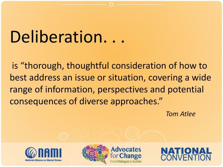 Deliberation. . .