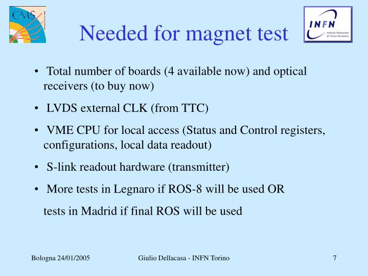 Needed for magnet test
