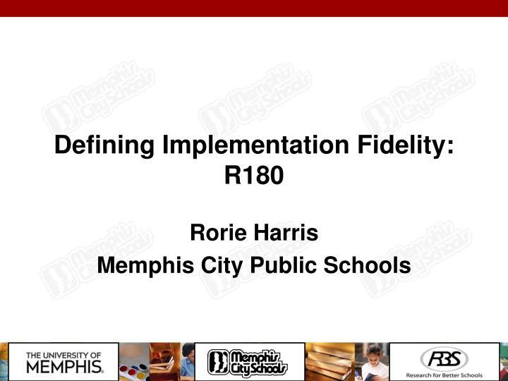 Defining Implementation Fidelity: R180