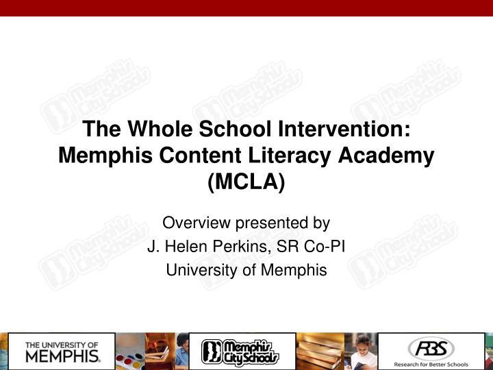 The Whole School Intervention: Memphis Content Literacy Academy (MCLA)