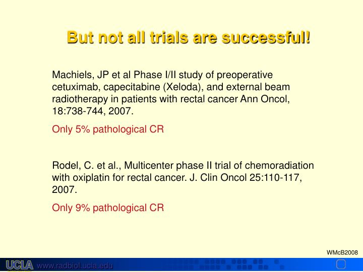 But not all trials are successful!
