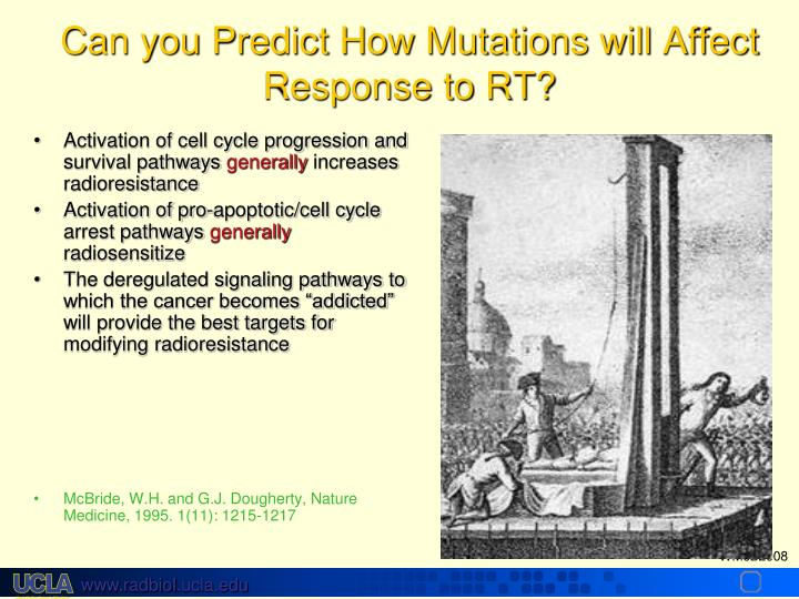 Can you Predict How Mutations will Affect Response to RT?