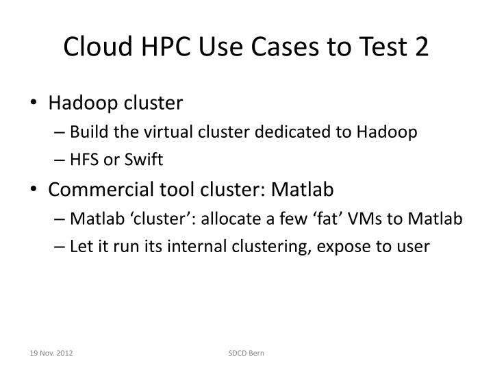 Cloud HPC Use Cases to Test 2