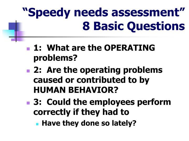"""Speedy needs assessment"""
