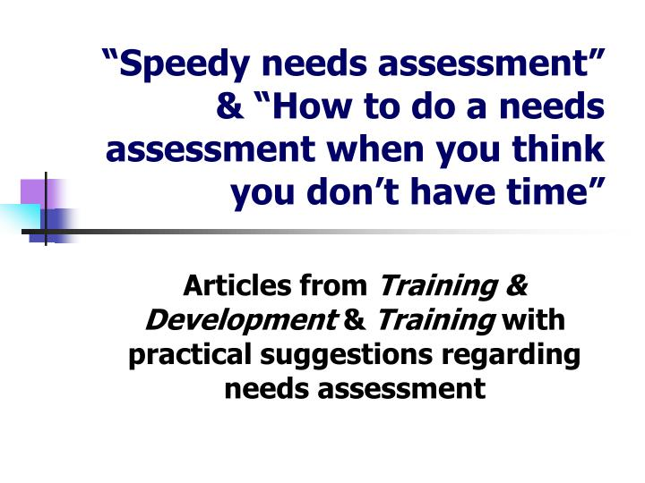 """""""Speedy needs assessment"""" & """"How to do a needs assessment when you think you don't have time"""""""