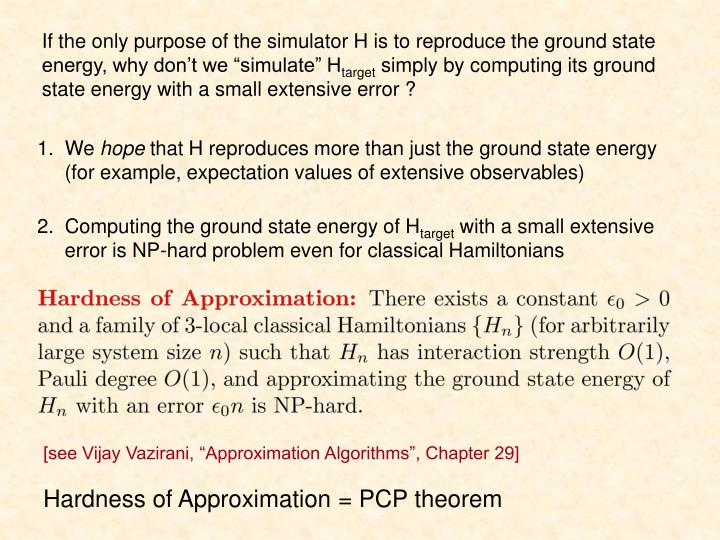 If the only purpose of the simulator H is to reproduce the ground state