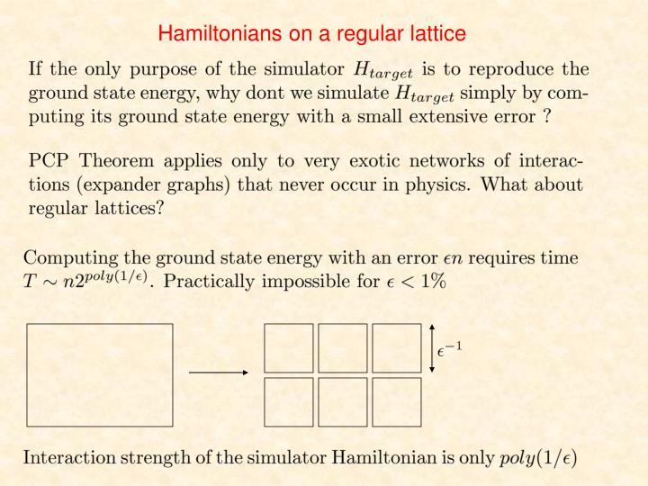 Hamiltonians on a regular lattice