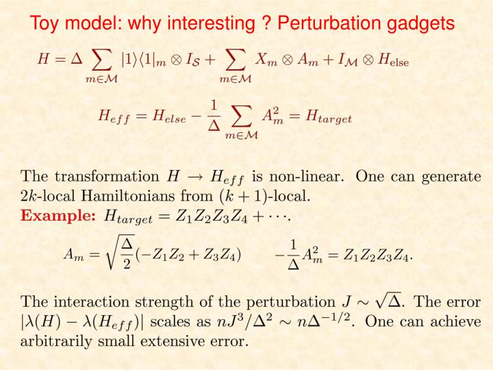 Toy model: why interesting ? Perturbation gadgets