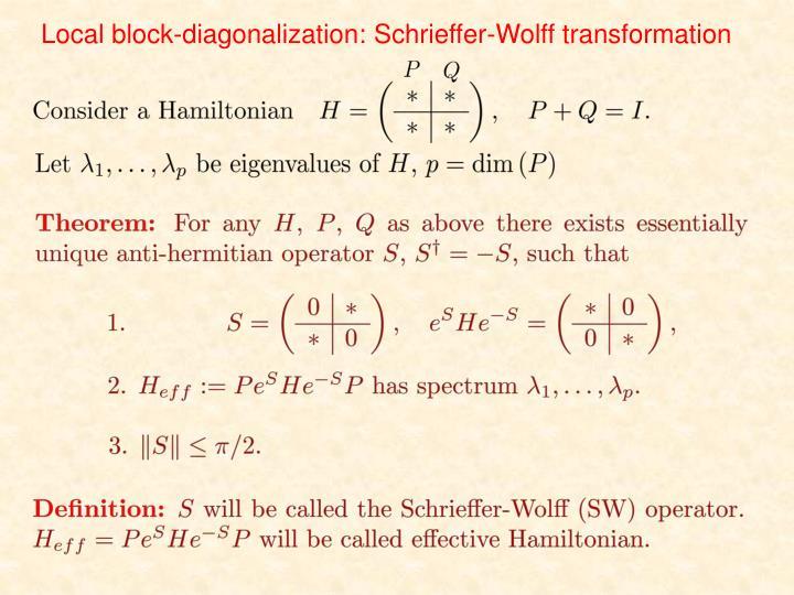 Local block-diagonalization: Schrieffer-Wolff transformation