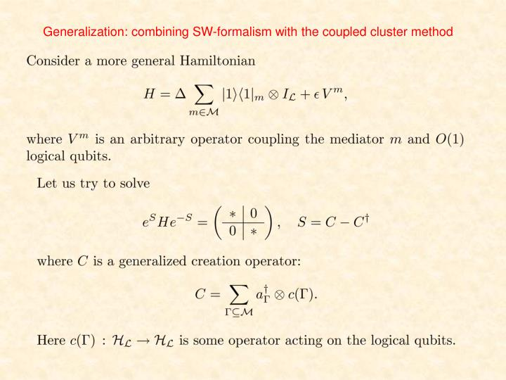 Generalization: combining SW-formalism with the coupled cluster method