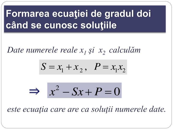 Formarea ecuaţiei de gradul doi când se cunosc soluţiile