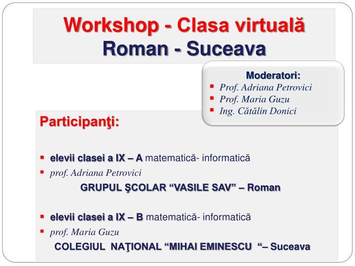 Workshop clasa virtual roman suceava