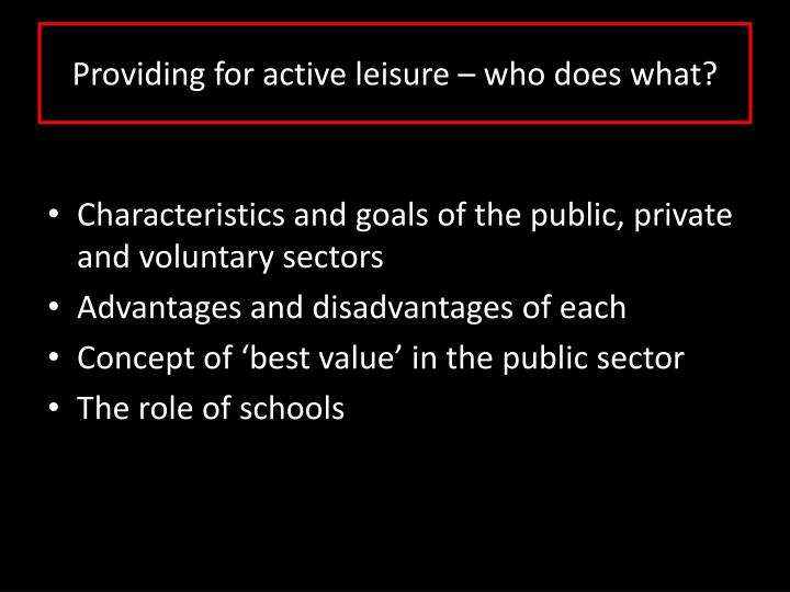 Providing for active leisure who does what
