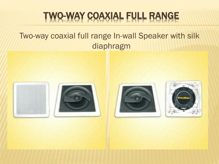 Two-way coaxial full range In-wall Speaker with silk diaphragm