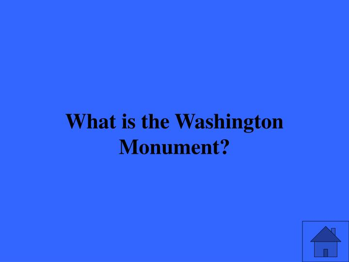 What is the Washington Monument?