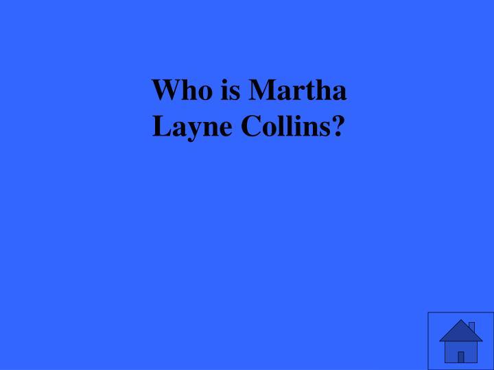Who is Martha Layne Collins?