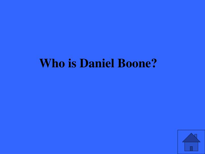 Who is Daniel Boone?