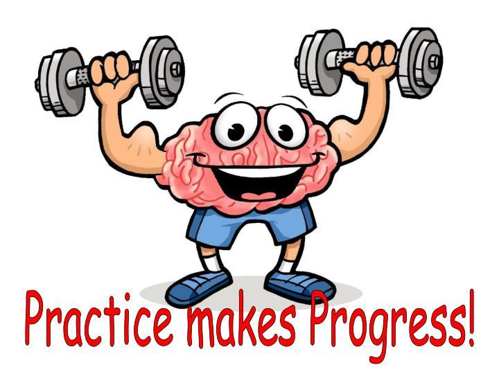 Practice makes Progress!