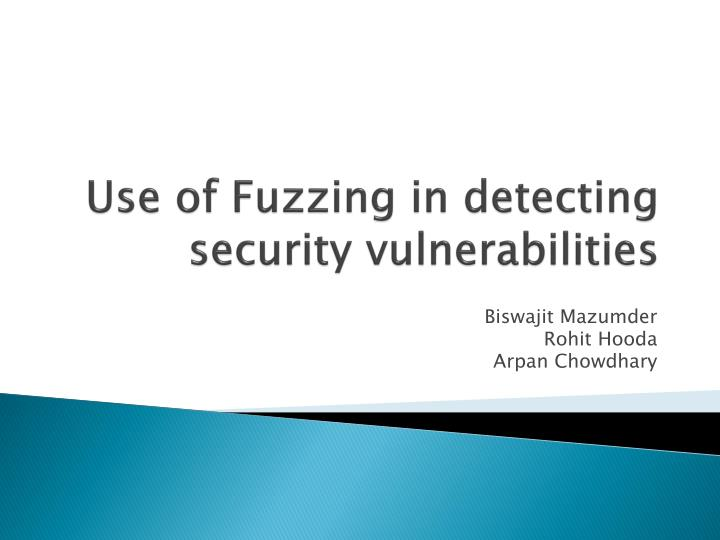 use of fuzzing in detecting security vulnerabilities