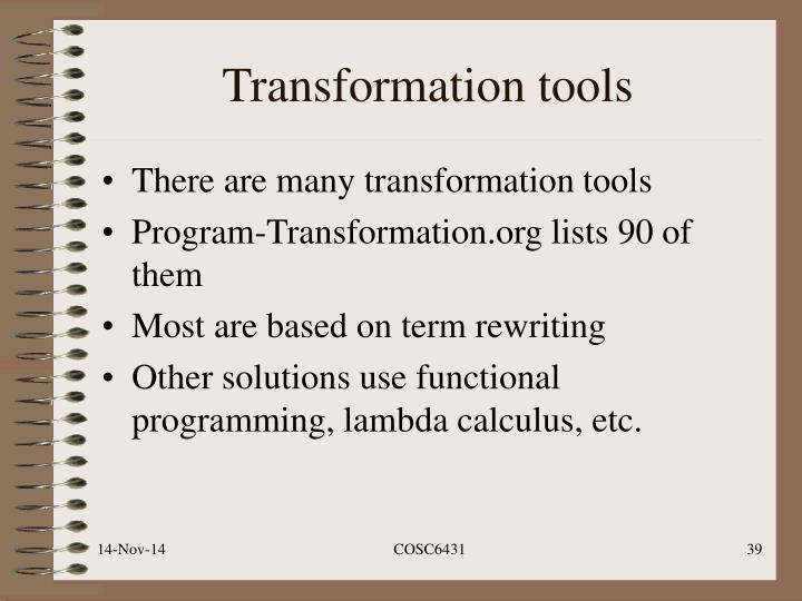 Transformation tools