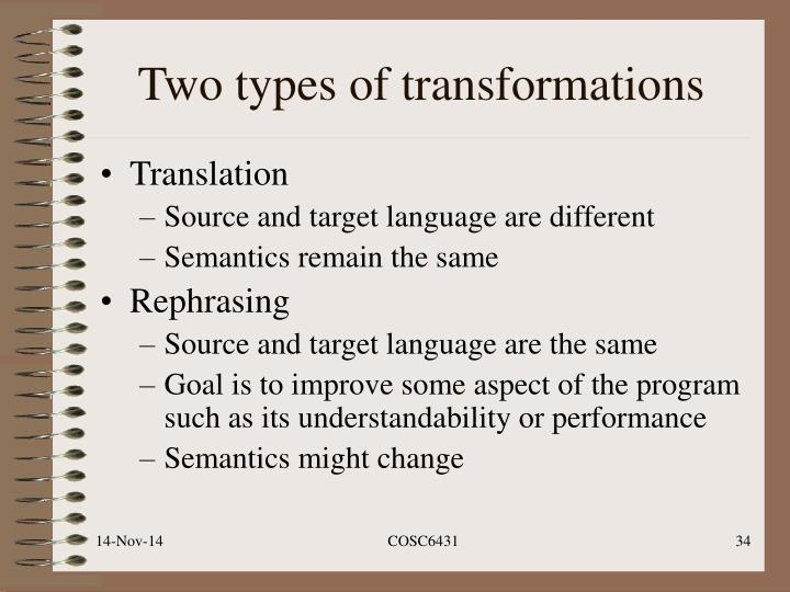 Two types of transformations