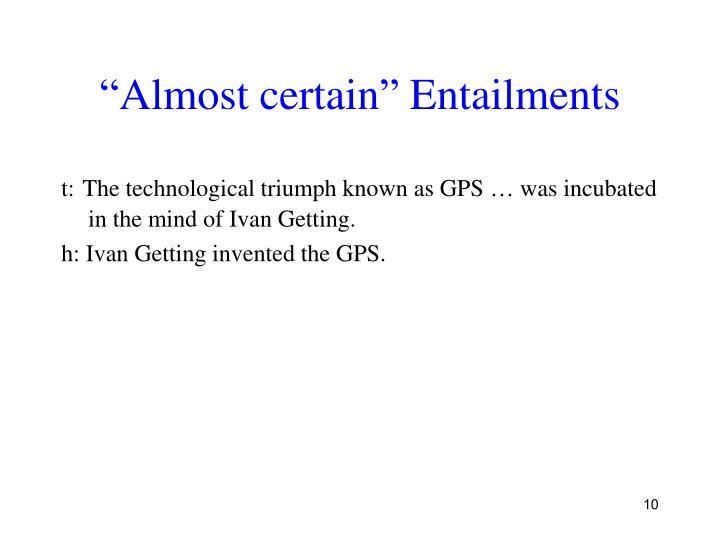"""Almost certain"" Entailments"