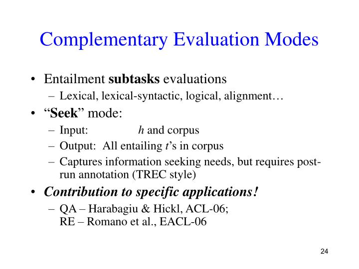 Complementary Evaluation Modes