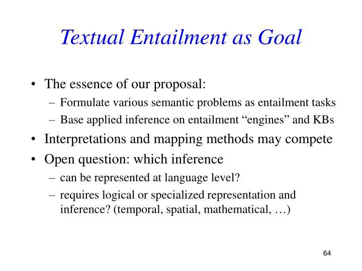 Textual Entailment as Goal