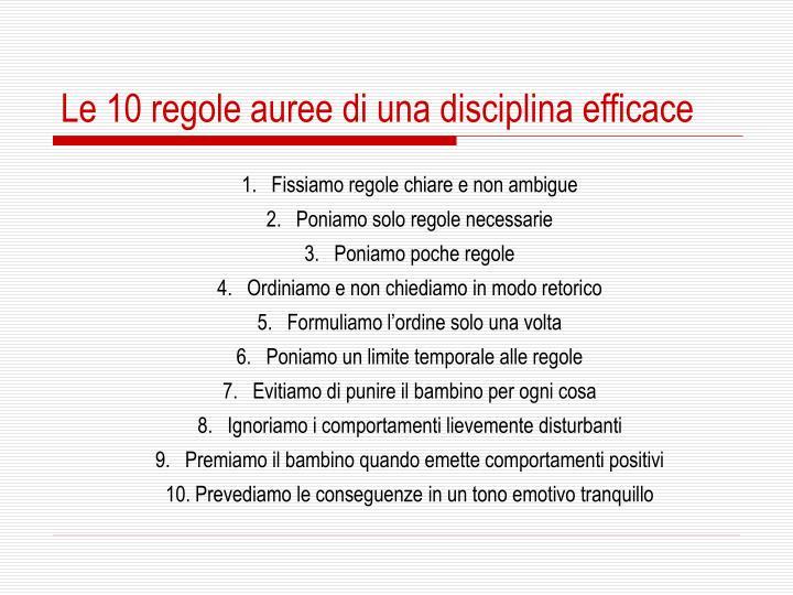Le 10 regole auree di una disciplina efficace