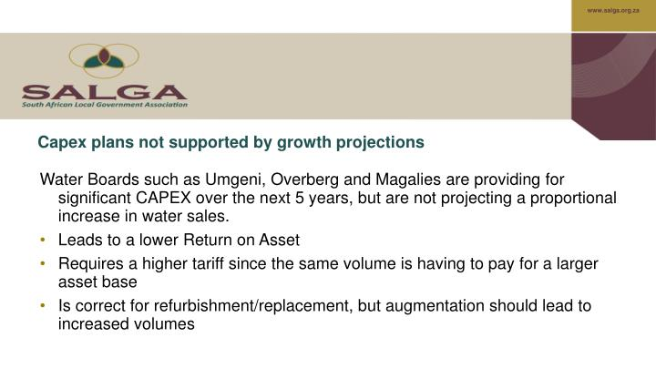 Capex plans not supported by growth projections