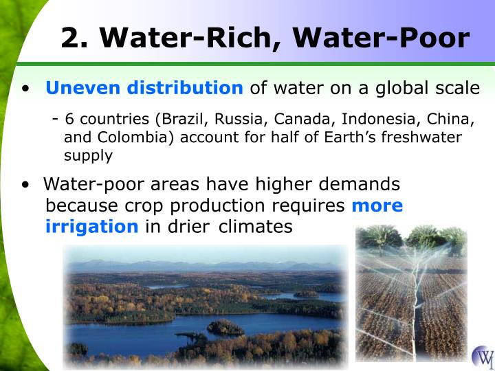 Water-poor areas have higher demands because crop production requires