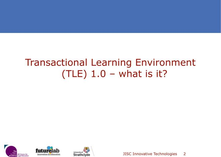 Transactional Learning Environment (TLE) 1.0 – what is it?