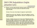 2005 cpr de i iklikleri sa l k al anlar i in7