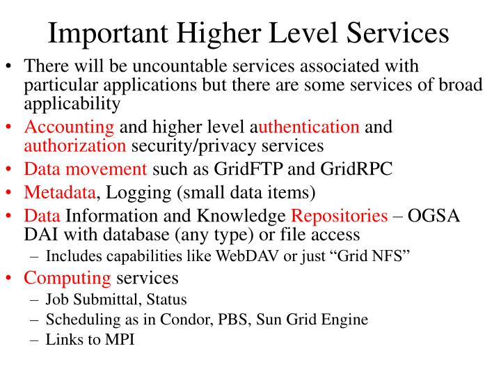 Important Higher Level Services
