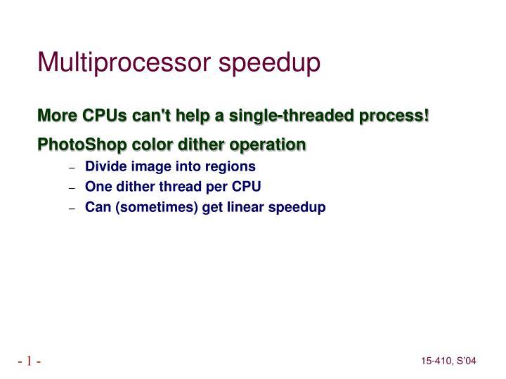 Multiprocessor speedup