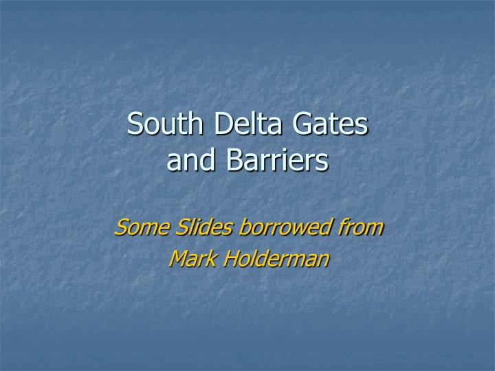 south delta gates and barriers n.