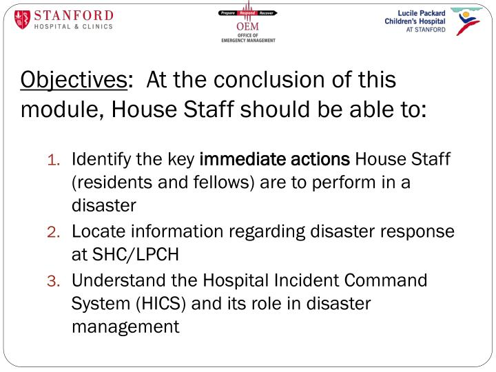 Objectives at the conclusion of this module house staff should be able to