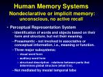 human memory systems nondeclarative or implicit memory unconscious no active recall