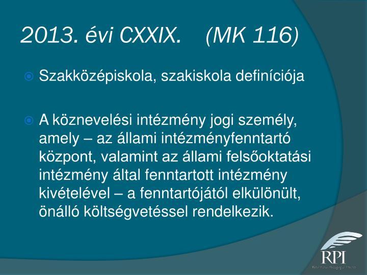 2013. évi CXXIX.    (MK 116)