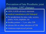prevention of late prosthetic joint infections 1997 changes